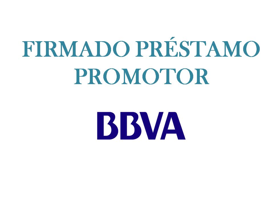 FIRMA DE PRÉSTAMO PROMOTOR CON BBVA